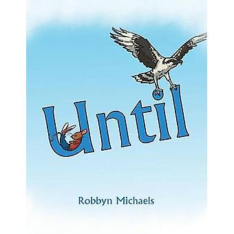 Until by Michaels & Robbyn