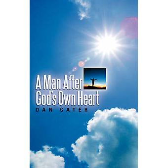 A Man After Gods Own Heart by Cater & Dan