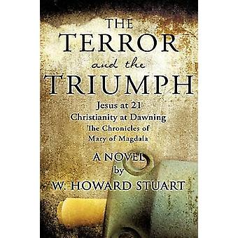 The Terror and the Triumph by Stuart & W. Howard