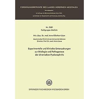 Experimentelle und klinische Untersuchungen zur tiologie und Pathogenese der chronischen pyélonéphrite par Lison & ArnoEkkehart