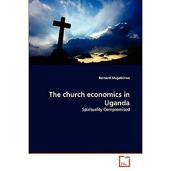 The church economics in Uganda by Mugabiirwe & Bernard