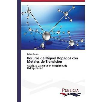 Boruros de Nquel Dopados con Metales de Transicin by Acosta Delicia