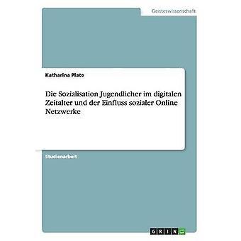 Die Sozialisation Jugendlicher im digitalen Zeitalter und der Einfluss sozialer Netzwerke Online da piastra & Katharina