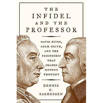 The Infidel and the Professor - David Hume - Adam Smith - and the Frie
