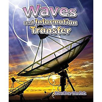 Waves and Information Transfer by Heather C Hudak - 9780778729709 Book