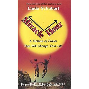 Miracle Hour by Linda Schubert - 9780963264305 Book