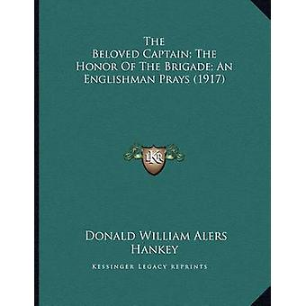 The Beloved Captain; The Honor of the Brigade; An Englishman Prays (1