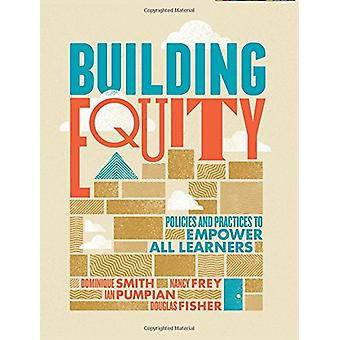 Building Equity - Policies and Practices to Empower All Learners by Do