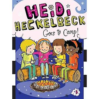 Heidi Heckelbeck Goes to Camp! by Wanda Coven - Priscilla Burris - 97