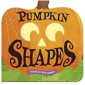Pumpkin Shapes by Charles Reasoner - 9781479584994 Book