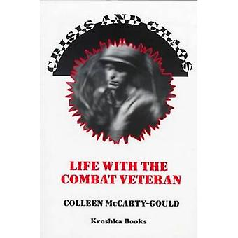 Crisis and Chaos - Life with the Combat Veteran  - the Stories of Famil