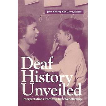 Deaf History Unveiled - Interpretations from the New Scholarship (New