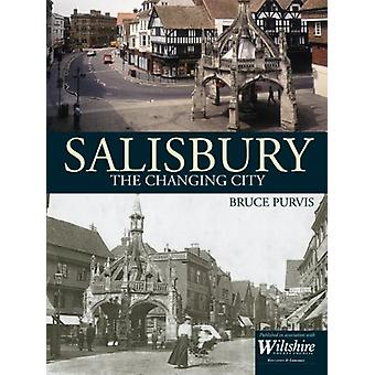 Salisbury - The Changing City by Bruce Purvis - 9781780915043 Book
