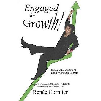 Engaged for Growth! - Rules of Engagement & Leadership Secrets by Rene