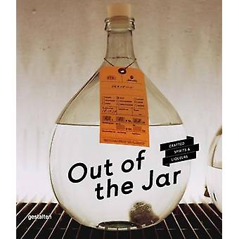 Out of the Jar - Artisan Spirits and Liquers by C. Schneider - D. Monk