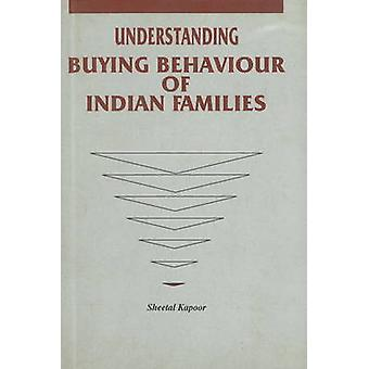 Understanding Buying Behaviour of Indian Families by Sheetal Kapoor -