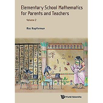 Elementary School Mathematics For Parents And Teachers - Volume 2 by