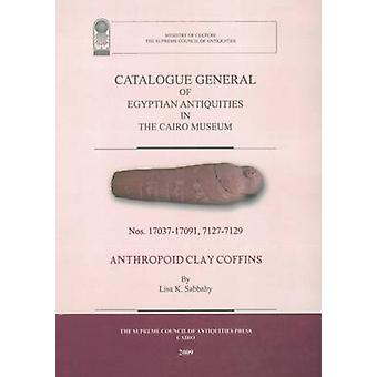 Catalogue General of Egyptian Antiquities in the Cairo Museum - Anthro