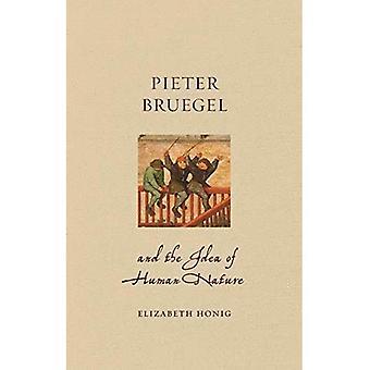 Pieter Bruegel e l'idea della natura umana (Vite rinascimentali)