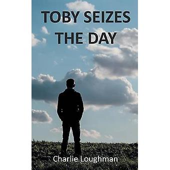 Toby Seizes The Day by Loughman & Charlie