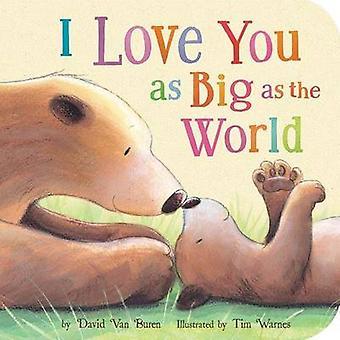 I Love You as Big as the World by David Van Buren - Tim Warnes - 9781