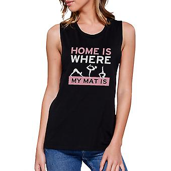 Home Is Where My Mat Is Muscle Tee Work Out Tanks Cute Yoga T-shirt