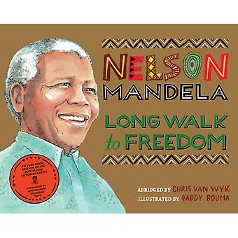 Long Walk to Freedom: Illustrated Children's edition (Picture Book Edition) (Paperback) by Van Wyk Chris Mandela Nelson Bouma Paddy