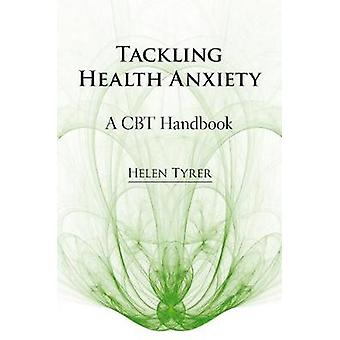 Tackling Health Anxiety by Helen Tyrer