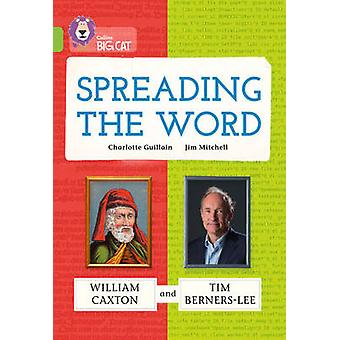 Spreading the Word - William Caxton and Tim Berners-Lee - Band 11/Lime