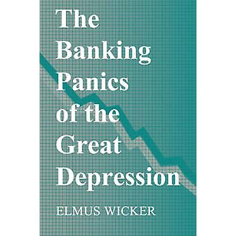 The Banking Panics of the Great Depression by Elmus R. Wicker - Micha