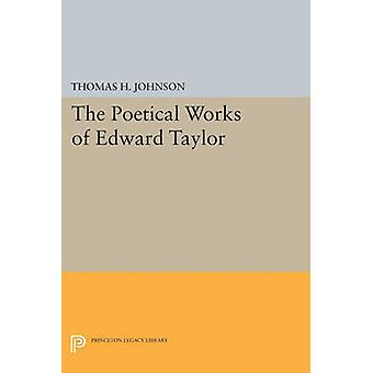 The Poetical Works of Edward Taylor by Thomas Herbert Johnson - 97806