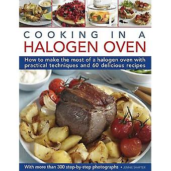 Cooking in a Halogen Oven - How to Make the Most of a Halogen Oven wit