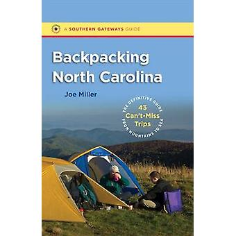 Backpacking North Carolina - The Definitive Guide to 43 Can't-Miss Tri