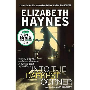 Into the Darkest Corner by Elizabeth Haynes - 9780956251572 Book