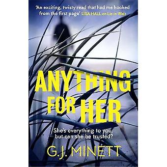 Anything for Her - For fans of LIES by G. J. Minett - 9781785763885 Bo