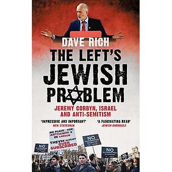 The Left's Jewish Problem - Updated Edition - Jeremy Corbyn - Israel a