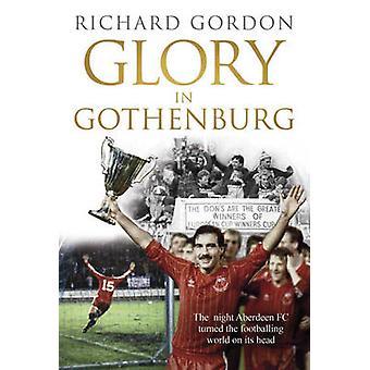 Gloire à Göteborg - la nuit Aberdeen FC tourné le Wor footballistique
