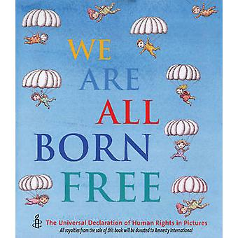 Vi är alla Born Free - den universella förklaringen om mänskliga rättigheter i Pi