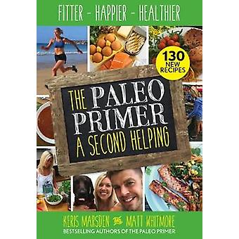 Paleo Primer (A Second Helping) by Keris Marsden - 9781848993419 Book