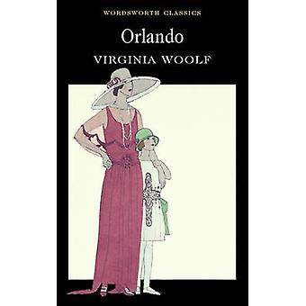 Orlando - A Biography (New edition) by Virginia Woolf - Merry M. Pawlo