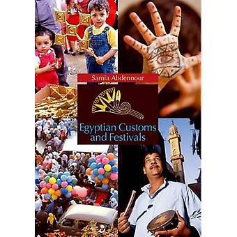 Egyptian Customs and Festivals by Samia Abdennour - 9789774160608 Book
