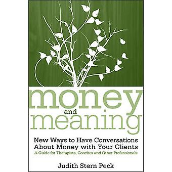 Money and Meaning - New Ways to Have Conversations About Money with Yo