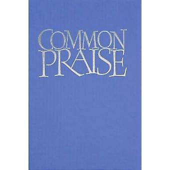 Common Praise - A New Edition of Hymns Ancient and Modern - Full Music