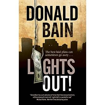 Lights Out A heist thriller involving the Mafia by Bain & Donald