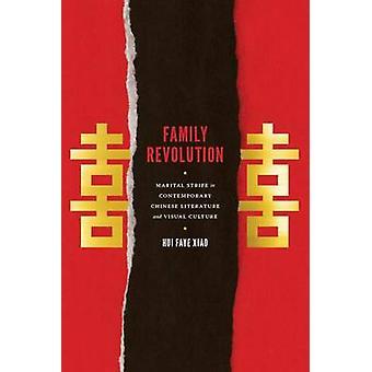 Famille révolution - troubles conjugaux dans la littérature chinoise contemporaine