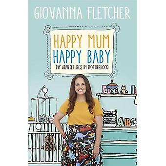 Happy Mum - Happy Baby - My adventures into motherhood by Giovanna Fle