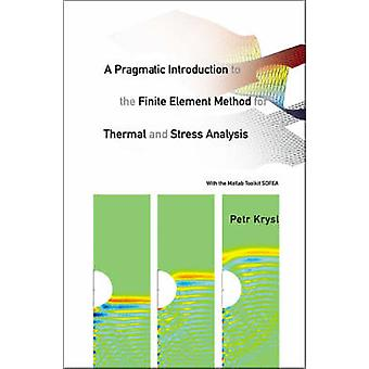 A Pragmatic Introduction to the Finite Element Method for Thermal and