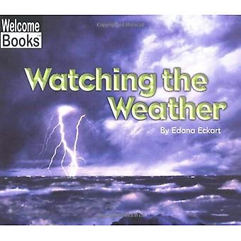 Watching the Weather (Welcome Books: Watching Nature)