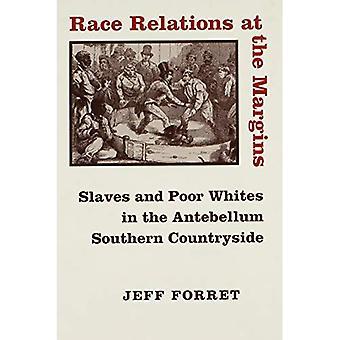 Relations interraciales en marge: esclaves et les blancs pauvres dans les campagnes du Sud Antebellum