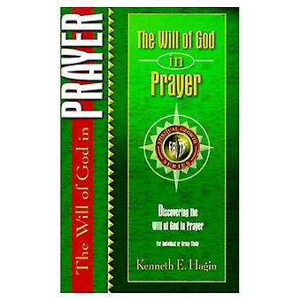 The Will of God in Prayer (Spiritual Growth)